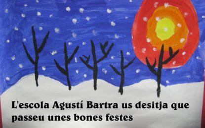 L'escola Agustí Bartra us desitja que passeu unes bones festes